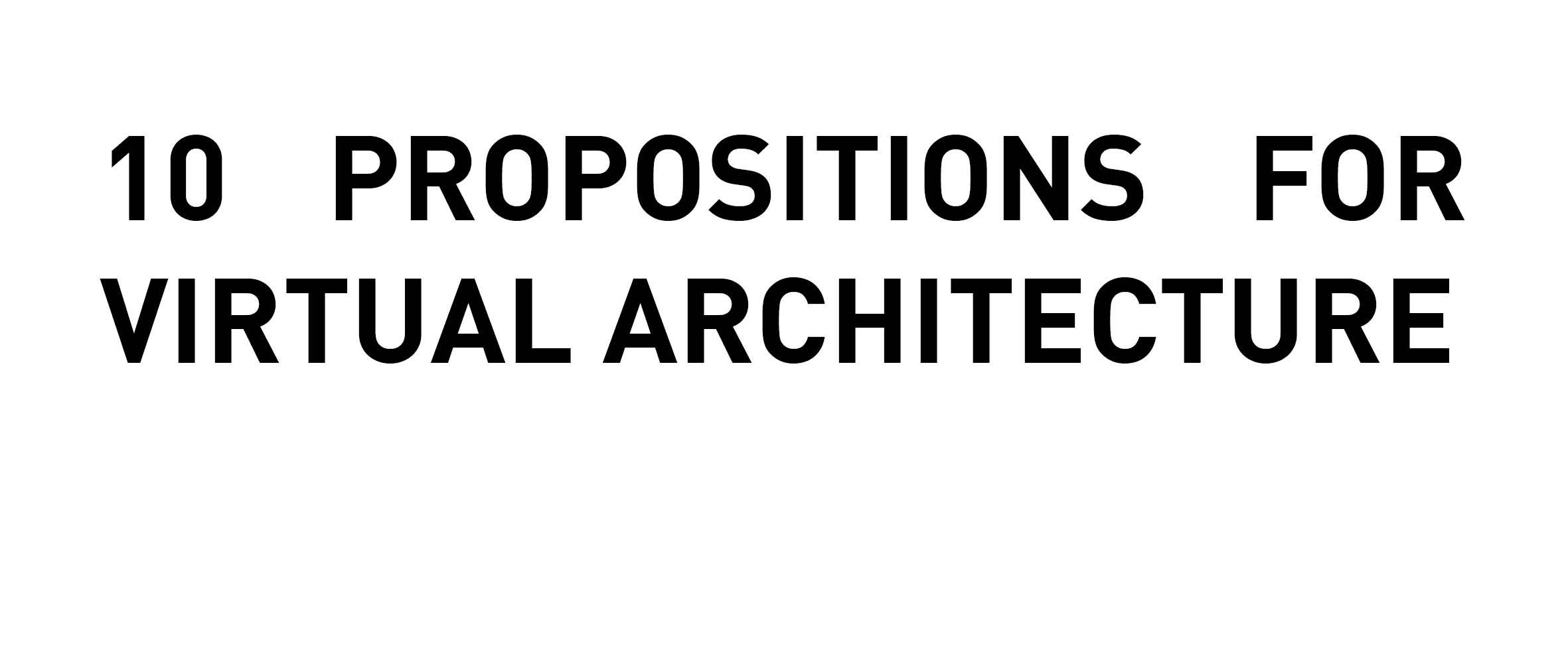 10 Propositions for Virtual Architecture